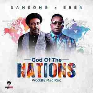 Samsong - God Of The Nations (Ft. Eben)